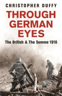 Through German Eyes : The British and the Somme 1916, Paperback