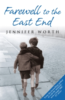 Farewell to the East End : The Last Days of the East End Midwives, Paperback Book