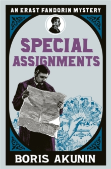 Special Assignments : the Further Adventures of Erast Fandorin, Paperback