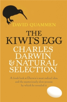 The Kiwi's Egg : Charles Darwin and Natural Selection, Paperback
