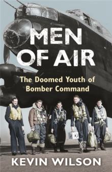 Men of Air : The Doomed Youth of Bomber Command, Paperback