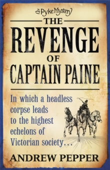 The Revenge of Captain Paine : A Pyke Mystery, Paperback