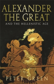 Alexander the Great and the Hellenistic Age, Paperback