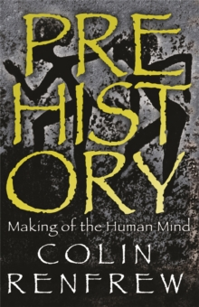 Prehistory : The Making of the Human Mind, Paperback