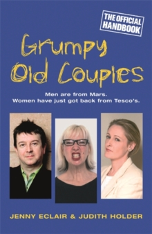 Grumpy Old Couples : Men are from Mars. Women Have Just Got Back from Tesco's, Paperback