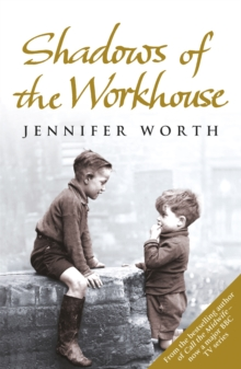 Shadows of the Workhouse : The Drama of Life in Postwar London, Paperback