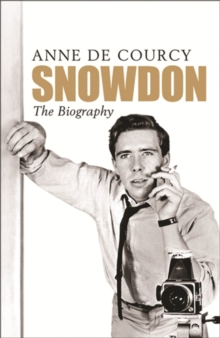 Snowdon : The Biography, Paperback Book