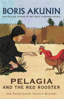 Pelagia and the Red Rooster : The Third Sister Pelagia Mystery, Paperback