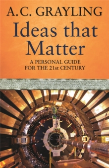 Ideas That Matter : A Personal Guide for the 21st Century, Paperback