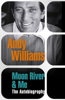 """Moon River"" and Me : The Autobiography, Paperback"
