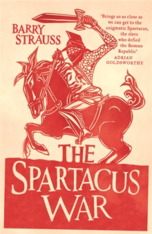 The Spartacus War : The Revolt of the Gladiators, Paperback Book