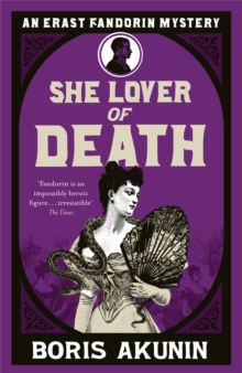She Lover Of Death : The Further Adventures of Erast Fandorin, Paperback