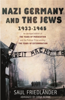 Nazi Germany and the Jews : 1933-1945, Paperback