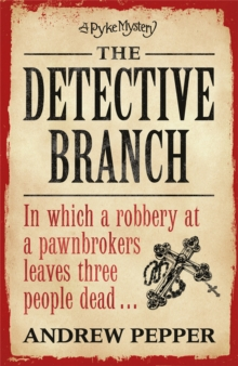 The Detective Branch : A Pyke Novel, Paperback Book