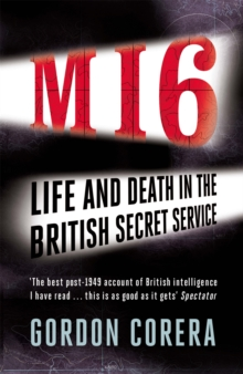 MI6 : Life and Death in the British Secret Service, Paperback