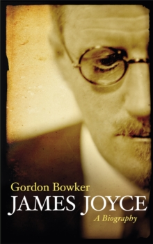 James Joyce : A Biography, Paperback Book