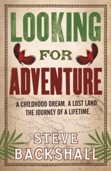 Looking for Adventure : Adventures in Papua New Guinea, Paperback Book