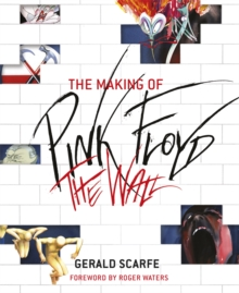 The Making of Pink Floyd: The Wall, Paperback
