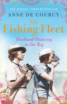 The Fishing Fleet : Husband-hunting in the Raj, Paperback