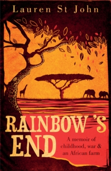 Rainbow's End : A Memoir of Childhood, War and an African Farm, Paperback