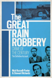 The Great Train Robbery : Crime of the Century: The Definitive Account, Paperback