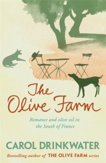 The Olive Farm : A Memoir of Life, Love and Olive Oil in the South of France, Paperback Book