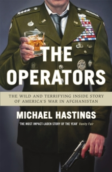 The Operators : The Wild and Terrifying Inside Story of America's War in Afghanistan, Paperback Book