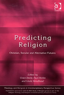 Predicting Religion : Christian, Secular and Alternative Futures, Paperback Book