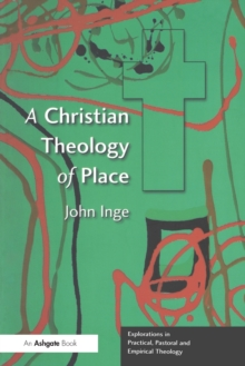 A Christian Theology of Place, Paperback