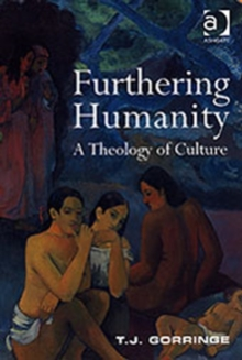 Furthering Humanity : A Theology of Culture, Paperback