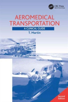 Aeromedical Transportation : A Clinical Guide, Paperback Book