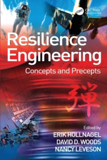 Resilience Engineering : Concepts and Precepts, Paperback