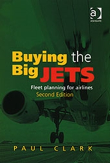 Buying the Big Jets : Fleet Planning for Airlines, Paperback