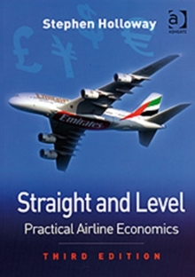 Straight and Level : Practical Airline Economics, Paperback