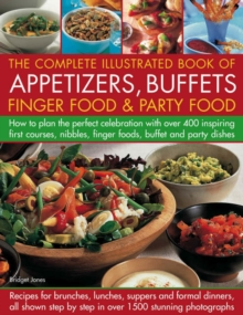 The Complete Illustrated Book of Appetizers, Buffets, Finger Food and Party Food, Hardback Book