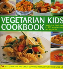 Vegetarian Kids' Cookbook : Fresh, Fun Food, Hardback