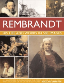 Rembrandt : His Life and Works in 500 Images, Hardback Book