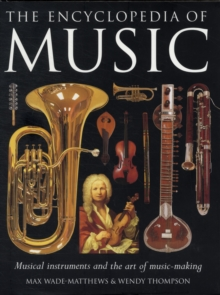 The Encyclopedia of Music : Musical Instruments and the Art of Music-making, Hardback