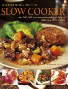 Best Ever Recipes for Your Slow Cooker : Over 200 Delicious Mouthwatering Dishes to Make in a Slow Cooker, Hardback