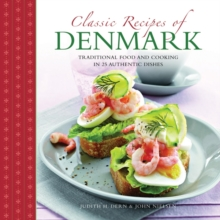 Classic Recipes of Denmark : Traditional Food and Cooking in 25 Authentic Dishes, Paperback