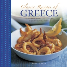 Classic Recipes of Greece : Traditional Food and Cooking in 25 Authentic Dishes, Paperback