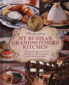 Recipes from My Russian Grandmother's Kitchen, Hardback
