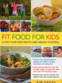 Fit Food for Kids : A Diet Plan for Health and Weight Control., Paperback