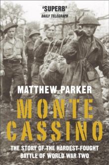 Monte Cassino : The Story of the Hardest-fought Battle of World War Two, Paperback
