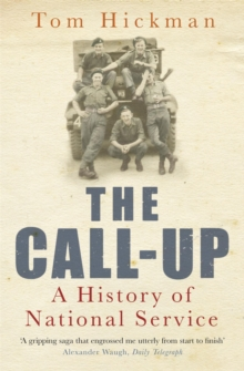 The Call-up : A History of National Service, Paperback