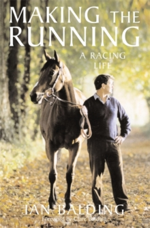 Making the Running : A Racing Life, Paperback