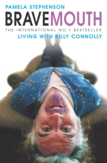 Bravemouth : Living with Billy Connolly, Paperback Book