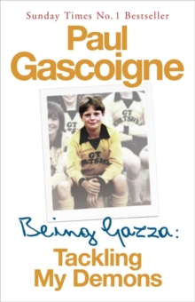 Being Gazza : Tackling My Demons, Paperback