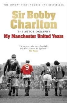 My Manchester United Years : The Autobiography, Paperback Book