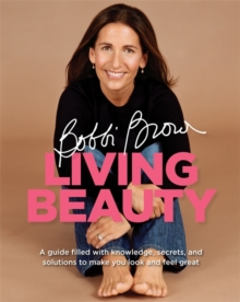 Bobbi Brown Living Beauty, Paperback